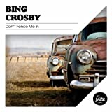 Songtexte von Bing Crosby - Don't Fence Me In