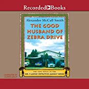 The Good Husband of Zebra Drive: The No. 1 Ladies' Detective Agency   [Alexander McCall Smith]