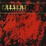 Certitudes by Present (1998-01-27)