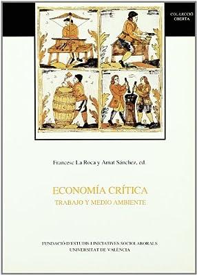 Economia critica: Trabajo y medio ambiente : IV Jornadas de Economia Critica (Col·leccio oberta) (Spanish Edition)