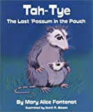 Tah-Tye: The Last 'Possum in the Pouch
