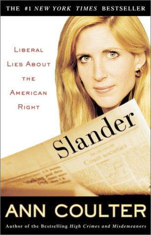Slander: Liberal Lies About the American Right, Coulter, Ann