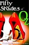 Fifty Shades of Oz (The 50 Shades of Dorothy Trilogy Book 1)