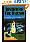 Inventing the Dream: California through the Progressive Era (Americans & the California Dream)