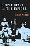 Purple Heart and The Infidel: Two Plays (0810122146) by Bruce Norris