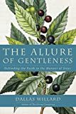 The Allure Of Gentleness: Apologetics In The Manner Of Jesus