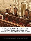 B-296334; B-296334.2; B-296334.3; B-296334.4, Trajen, Inc.; Maytag Aircraft Corporation, July 29, 2005