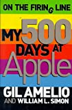 On the Firing Line: My 500 Days at Apple (1900961989) by Amelio, Gil