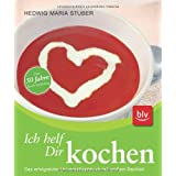 Ich helf Dir kochen: : Das erfolgreiche Universalkochbuch mit groem Backteil. ber 50 Jahre Koch-Erfahrungvon &#34;Daniela Farnhammer&#34;