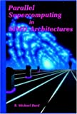 Parallel Supercomputing in SIMD Architectures