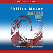 American Rust | [Philipp Meyer]