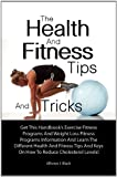 The Health And Fitness Tips And Tricks: Get This Handbook's Exercise Fitness Programs And Weight Loss Fitness Programs Information And Learn The Different ... Keys On How To Reduce Cholesterol Levels!