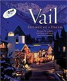 Vail, (Colorado): Triumph of a Dream