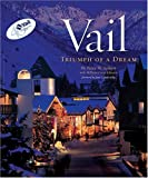 img - for Vail, (Colorado): Triumph of a Dream book / textbook / text book