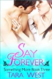 img - for Say Forever (Something More) book / textbook / text book