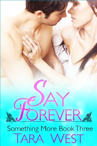 Say Forever (Something More) by Tara West