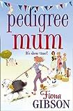 Fiona Gibson Pedigree Mum