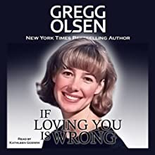 If Loving You Is Wrong (       UNABRIDGED) by Gregg Olsen Narrated by Kathleen Godwin