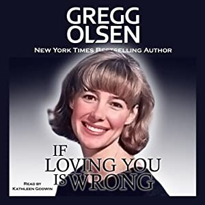 If Loving You Is Wrong | [Gregg Olsen]