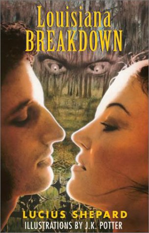 Louisiana Breakdown, Lucius Shepard