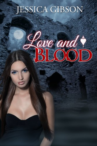 Love and Blood (Blood Ties) by Jessica Gibson