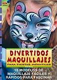 Serie Maquillaje nº 2. DIVERTIDOS MAQUILLAJES PARA FIESTAS INFANTILES (Cp - Serie Maquillaje)