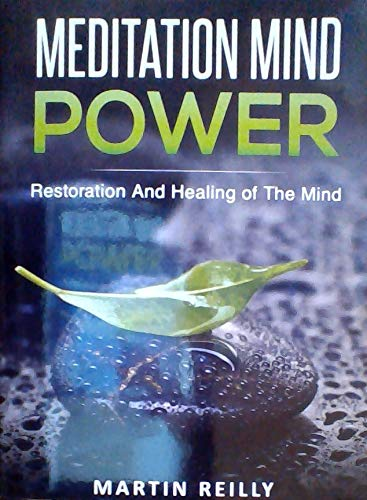 Image for Meditation Mind Power - Restoration and Healing of the Mind