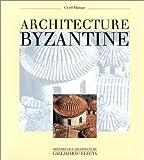 echange, troc Cyril Mango - Architecture byzantine