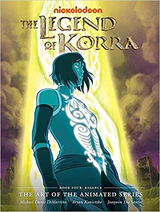 The Legend of Korra: Balance (The Art of the Animated) written by Michael Dante DiMartino