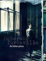 Deborah Turbeville: The Fashion Pictures