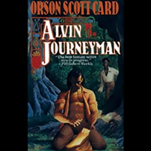 Alvin Journeyman: Tales of Alvin Maker, Book 4 | [Orson Scott Card]