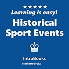 Historical Sport Events | Livre audio Auteur(s) :  IntroBooks Narrateur(s) : Andrea Giordani