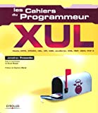 XUL - Mozilla, XPFE, XPCOM, XBL, XPI, CSS, JavaScript, XML, RDF, DOM, PHP5 : Les cahiers du programmeur