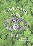 Learning To Be Irish