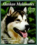 Alaskan Malamutes (Barron's Complete Pet Owner's Manuals)