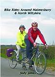 Bike Rides Around Malmesbury and North Wiltshire (0955768217) by Jones, Judy