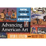 Advancing American Art: Painting, Politics, and Cultural Confrontation at Mid-Century