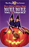 """Mary-Kate & Ashley: Double, Double, Toil and Trouble"""