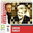 Enough Rope with Andrew Denton: Gordon Ramsay Radio/TV Program by Andrew Denton Narrated by Gordon Ramsay