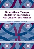 img - for Occupational Therapy Models for Intervention with Children and Families book / textbook / text book