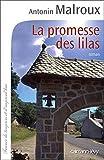 echange, troc Antonin Malroux - La Promesse des Lilas