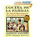 Cocina De La Familia: More Than 200 Authentic Recipes from Mexican-American Home Kitchens