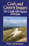 Gods and Graven Images: Chalk Hill Figures of Britain (0709027990) by Newman, Paul
