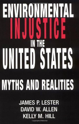 Environmental Injustice In The U.S.: Myths And Realities