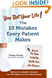 You Bet Your Life!: The 10 Mistakes Every Patient Makes