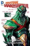 img - for MARTIAN MANHUNTER VOL. 1: THE EPIPHANY book / textbook / text book