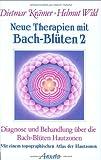 Neue Therapien mit Bach-Blüten, Bd.2, Diagnose und Behandlung über die Bach-Blüten Hautzonen