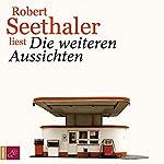 Die weiteren Aussichten | Robert Seethaler