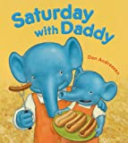 Saturday with Daddy (0805086870) by Andreasen, Dan