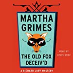 The Old Fox Deceiv'd (       UNABRIDGED) by Martha Grimes Narrated by Steve West